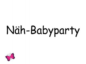 Näh-Babyparty
